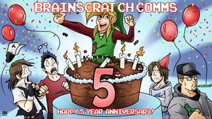 Brainscratch Comms 5th Anniversary by chickenMASK