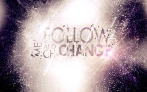 Follow me and Ch-CHANGE by UberzErO