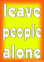 Leave People Alone by Madam--Kitty