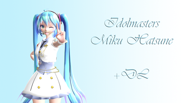 Idolm@ster White Dress Miku + DL by APrinceOfVoid
