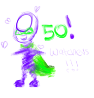 50 WATCHERS! I LOVE YOU! by Kadinskies