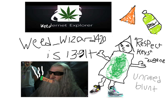 weed_wizard420 is l3git by flyingace747