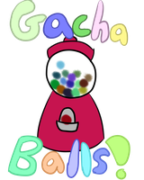 Gacha Ball Machine(Forever OPEN) by fluffy-devi