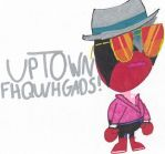 Uptown Fhqwgads! by MonstrousPegasister