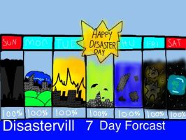 Disastervill's typical week by MegaDISASTER