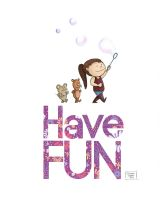 Have Fun by crazycat13design