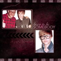born to be somebody by touchingandkissing