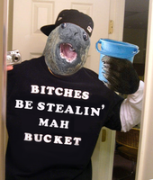 Bitches Be Stealin Mah Bucket by OXHeartAttackXO