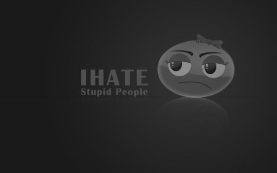 I hate stupid ppl by memo99old