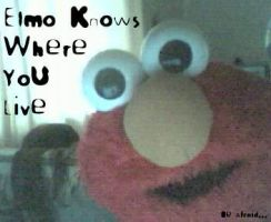 Elmo Knows Where You Live by KittyDog16