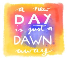 A new Day is just a Dawn away by request-art