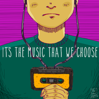 It's The Music That We Choose [8tracks] by thehobosapien