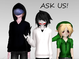 Ask Jeff,Jack and Ben! by FastDeath23