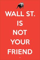 Wall St. is not your friend by devianrique