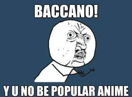 Baccano - Y U No by Fenyryn