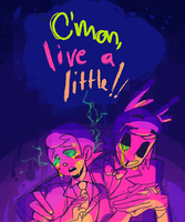 Live a Little by creampuffpuff