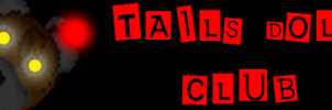 Tails Doll Club banner by Death-Driver-5000