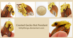 Nut Pendant - Crested Gecko - COMMISSION by Bittythings