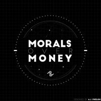 Morals Over Money by ArtisticWarrior0