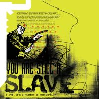 You Are Still A Slave by mohoohaha