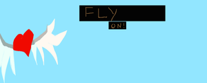 FLY ON!! by Warrior-Lover3