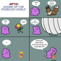 Ditto is a whore. by snowcalico