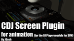 CDJ Screen Plugin [DL] by JDash42