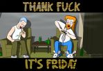 Thank fuck it's FRIDAY by Jacob-Digital-Art