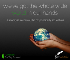 We've got the whole wide world in our hands by Just-Wordz