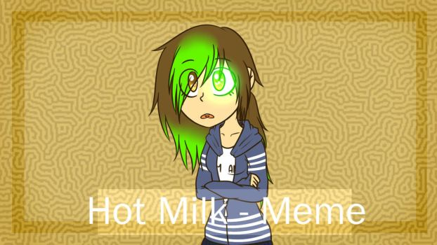 ~(Hot Milk||Meme)~(450+ SUBS SPECIAL!!!)~ by AJDraws20XX