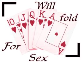 Will fold for sex by puddlz