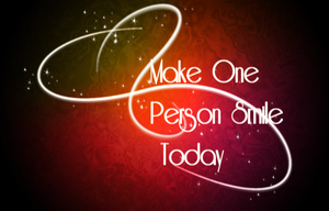MAKE ONE PERSON SMILE TODAY by RebeckaVigil