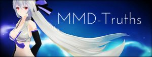 .: MMDTruths Banner :. by IGetHighWithPeelz