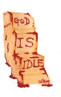 God Is Idle by rosie-etc