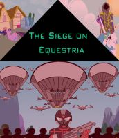 The Siege on Equestria Poster by NB1K