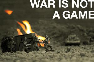 War is not a game by SkinnyJeanPunk