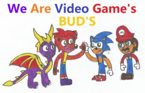 We Are Video Game's  BUD'S by nyro1