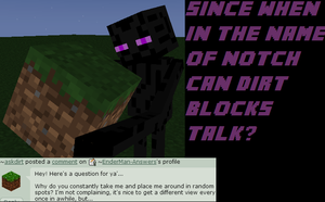 Ask Enderman: Talking Dirt? by EnderMan-Answers