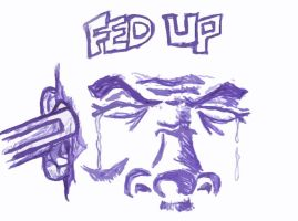 Fed Up by marshallpro