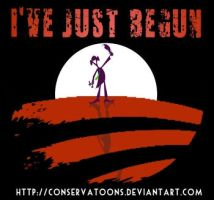 Obama Has Just Begun by Conservatoons