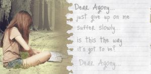 Dear Agony by FireAtWill42