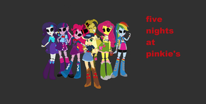 five nights at pinkie's (mlp equestria girls) by kelley12345