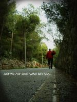 Looking for something better by vitorizza