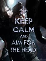 Keep Calm And Aim For The Head by Schizoepileptic