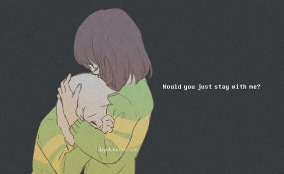 Would you just stay with me? by Dayuh