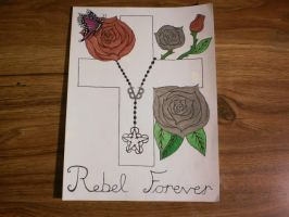 Rebel Forever ( Tattoo Design) by BVBgirl27