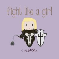 Crusader - Fight Like A Girl by isasaldanha