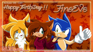 Happy Birthday-FineEve -Nov-17 by SilverAlchemist09