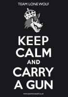 Keep Calm and Carry A Gun by rbryant