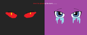 Don't be afraid of the dark..... by JelloCherry123